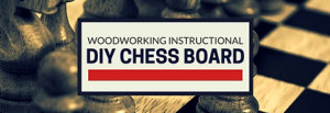 Woodworking Project - How to Make a Wood Chess Board