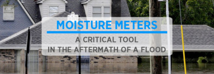 Moisture Meters - A Critical Tool for the Aftermath of a Flood
